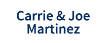Carrie & Joe Martinez