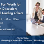 Join TXWSW Fort Worth for a Luncheon Discussion: Mentoring and Leading Others