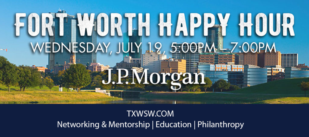 Fort Worth, Happy Hour, JP MORGAN CHASE, TXWSW