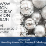 Please join TXWSW Houston for a Luncheon to Celebrate the Holiday Season