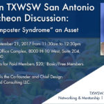 "Please join TXWSW San Antonio for a Luncheon Discussion: Making the ""Imposter Syndrome"" an Asset"