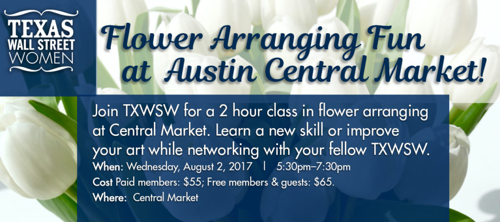 TXWSW, Central Market, Networking, Floral Arranging