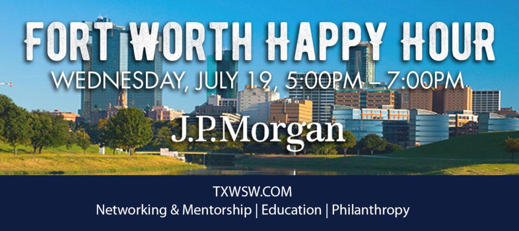 Fort Worth, Happy Hour, JP MORGAN CHASE, TXWSW