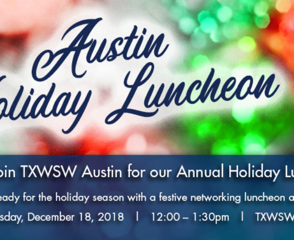 TXWSW, Austin, Networking, Holiday, Lunch, Austin Holiday lunch 2018