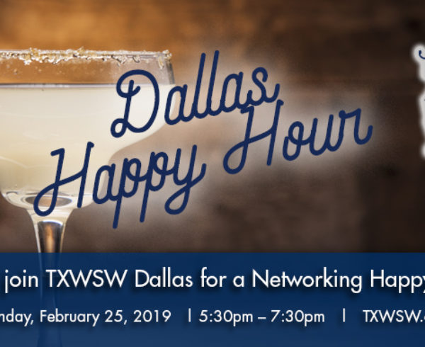 TXWSW, Dallas, Happy Hour, Networking
