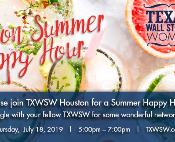 Please Join TXWSW Houston for a Summer 2019 Networking Happy Hour!