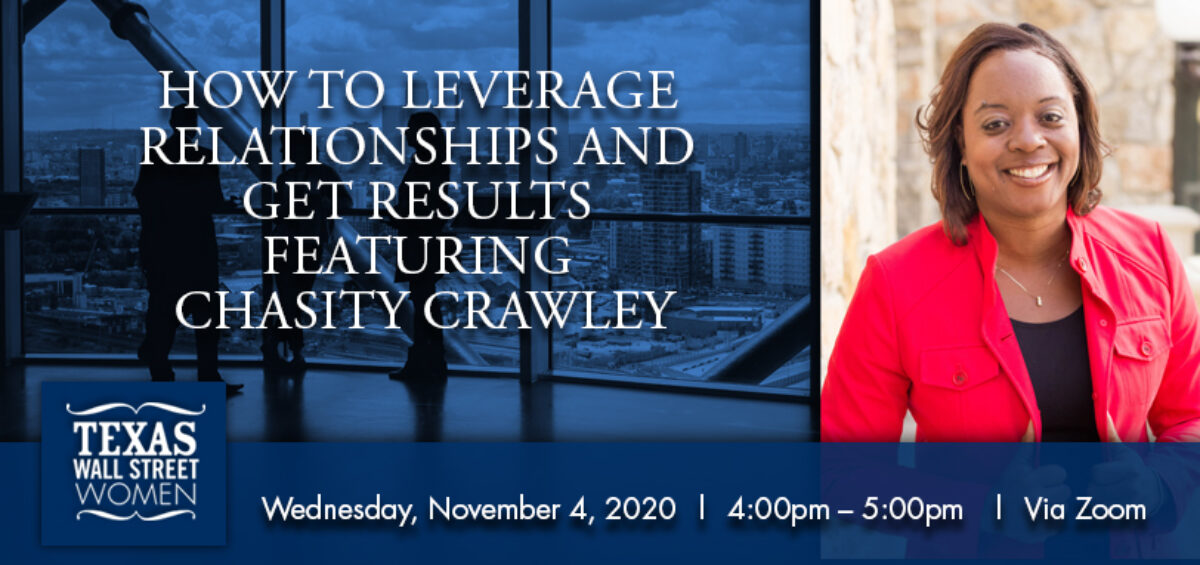 How to Leverage Relationships and Get Results Featuring Chasity Crawley